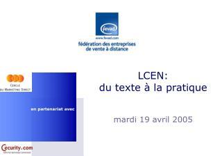LCEN: du texte à la pratique mardi 19 avril 2005