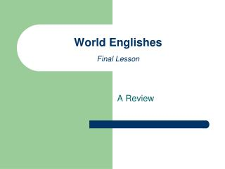 World Englishes Final Lesson