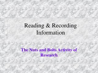 Reading & Recording Information
