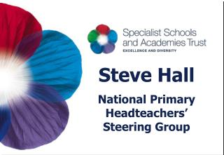 Steve Hall National Primary Headteachers' Steering Group