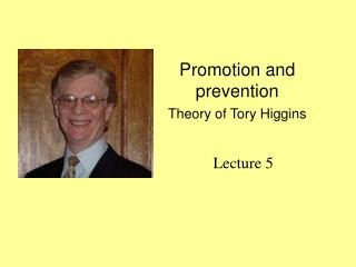 Promotion and prevention Theory of Tory Higgins