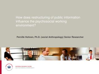 How does restructuring of public information influence the psychosocial working environment?