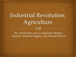 Industrial  Revolution: Agriculture