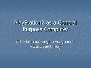 PlayStation2 as a General Purpose Computer