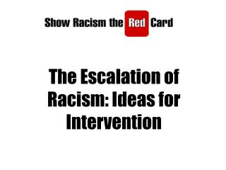 The Escalation of Racism: Ideas for Intervention
