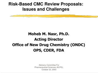 Risk-Based CMC Review Proposals: Issues and Challenges