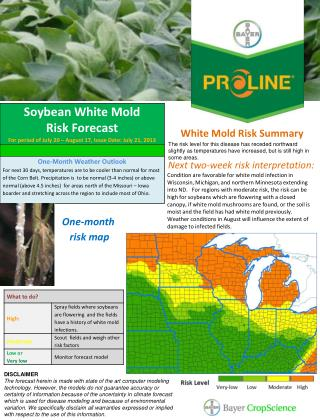 White Mold Risk  Summary  The  risk  level for this  disease  has receded  northward slightly as temperatures have incr
