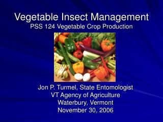 Vegetable Insect Management PSS 124 Vegetable Crop Production