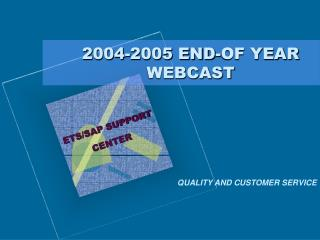 2004-2005 END-OF YEAR WEBCAST