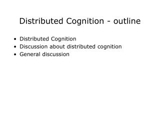 Distributed Cognition - outline