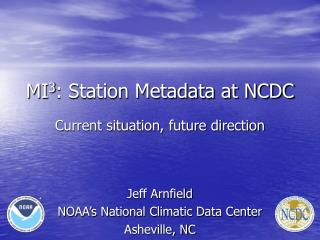 MI 3 : Station Metadata at NCDC