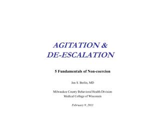 AGITATION &  DE-ESCALATION