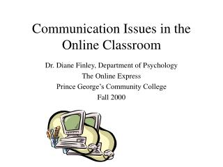 Communication Issues in the Online Classroom