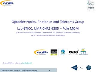 Optoelectronics, Photonics and Telecoms Group Lab-STICC, UMR CNRS 6285 – Pole MOM