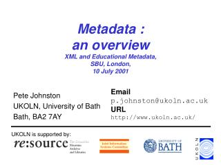 Metadata : an overview XML and Educational Metadata,  SBU, London,  10 July 2001