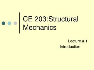 CE 203:Structural Mechanics