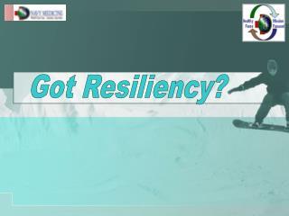 Got Resiliency?