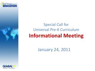 Special Call for  Universal Pre-K Curriculum  Informational Meeting