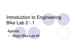 Introduction to Engineering Bike Lab 2 - 1