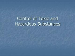 Control of Toxic and Hazardous Substances