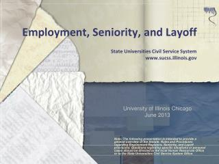 Employment, Seniority, and Layoff State Universities Civil Service System www.sucss.illinois.gov