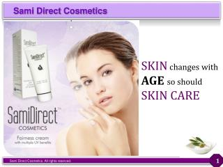 SKIN  changes with AGE so should SKIN CARE