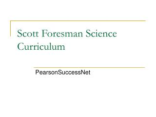 Scott Foresman Science Curriculum