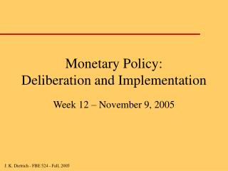 Monetary Policy: Deliberation and Implementation