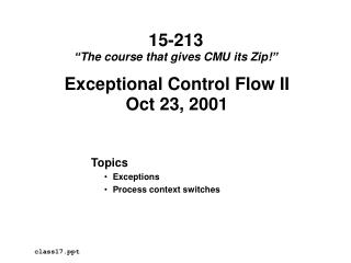 Exceptional Control Flow II Oct 23, 2001