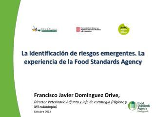 La identificación de riesgos emergentes. La experiencia de la Food Standards Agency