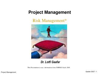 This Presentation is uses  information from  PMBOK Guide 2000