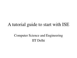 A tutorial guide to start with ISE