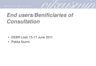 End users/Benificiaries of Consultation