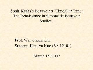 "Sonia Kruks's Beauvoir's ""Time/Our Time: The Renaissance in Simone de Beauvoir Studies"""