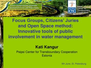 Focus Groups, Citizens' Juries and  O pen  S pace method: Innovative tools of public involvement in water management
