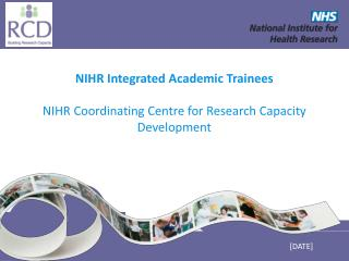 NIHR Integrated Academic Trainees  NIHR Coordinating Centre for Research Capacity Development