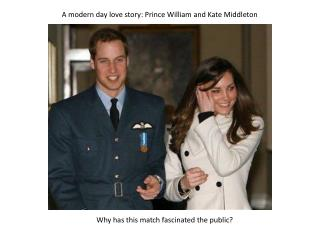 A modern day love story: Prince William and Kate Middleton