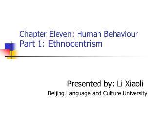 Chapter Eleven: Human Behaviour Part 1: Ethnocentrism