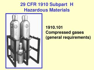 29 CFR 1910 Subpart  H  Hazardous Materials