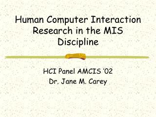 Human Computer Interaction Research in the MIS Discipline
