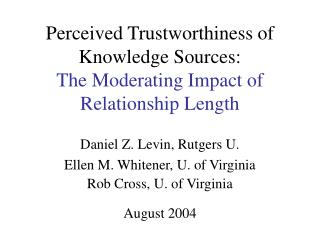 Perceived Trustworthiness of Knowledge Sources: The Moderating Impact of Relationship Length