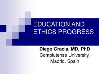 EDUCATION AND ETHICS PROGRESS