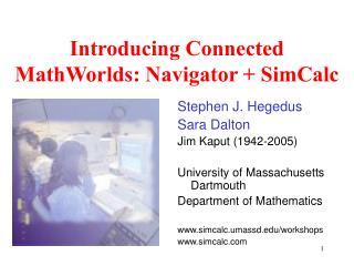 Introducing Connected MathWorlds: Navigator + SimCalc