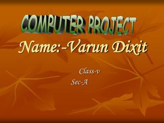 Name:-Varun Dixit