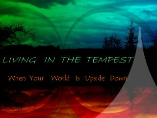 LIVING   IN  THE  TEMPEST