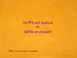 Ce PPS est musical  et  défile en cliquant