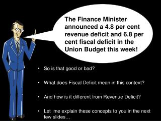 So is that good or bad? What does Fiscal Deficit mean in this context? And how is it different from Revenue Deficit?