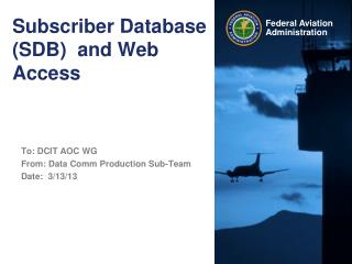 Subscriber Database (SDB)  and Web Access