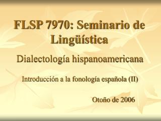 FLSP 7970: Seminario de Lingüística
