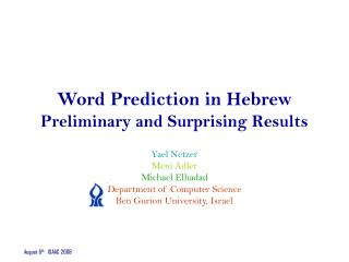 Word Prediction in Hebrew Preliminary and Surprising Results